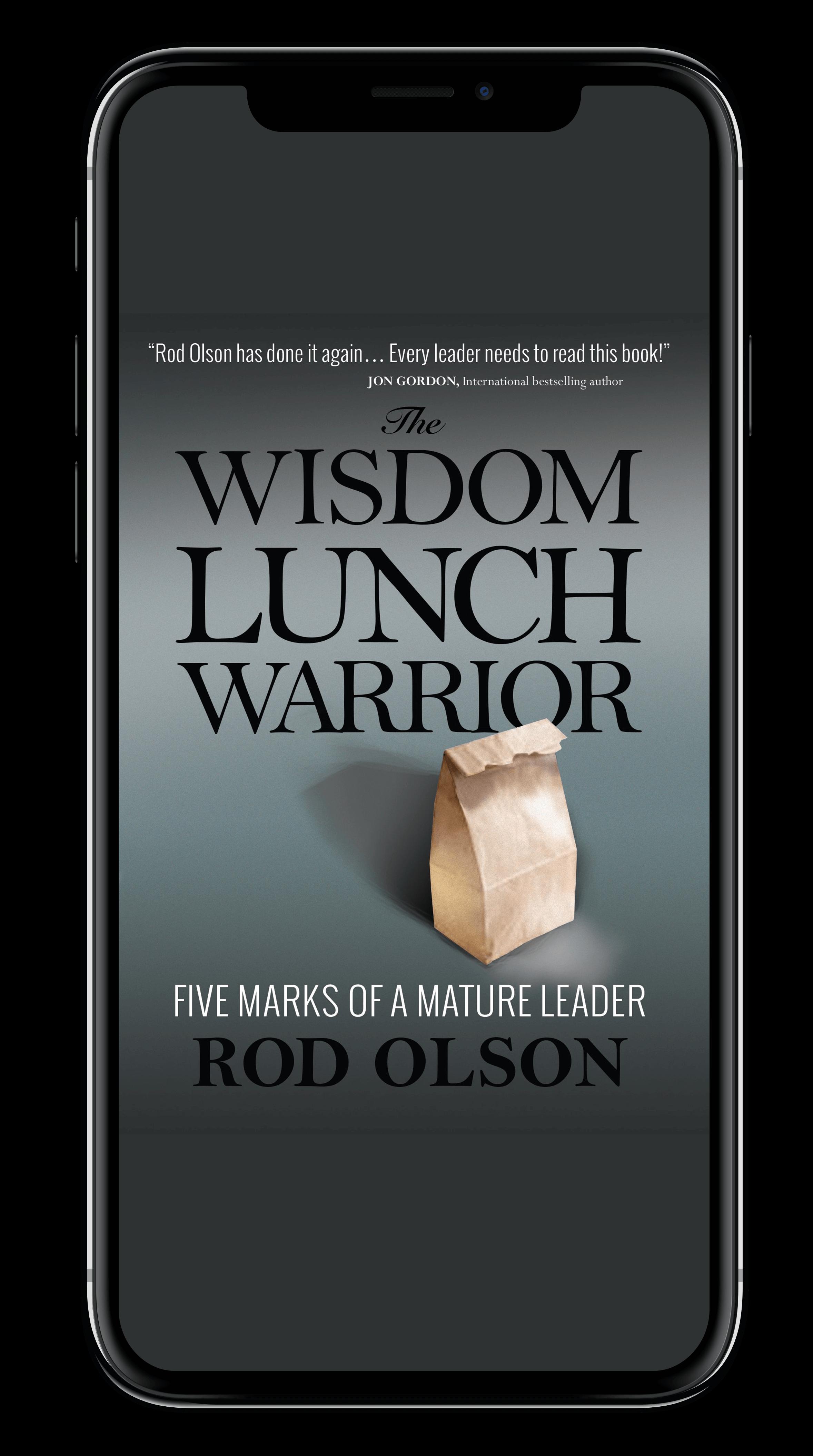 The Wisdom Lunch Warrior - Rod Olson